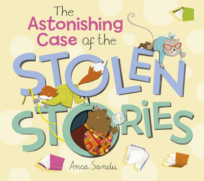 The Astonishing Case of the Stolen Stories by Anca Sandu