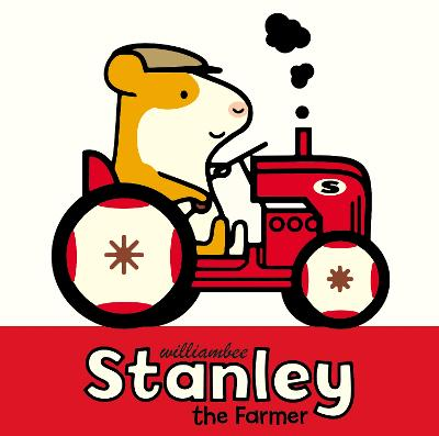 Stanley the Farmer by William Bee