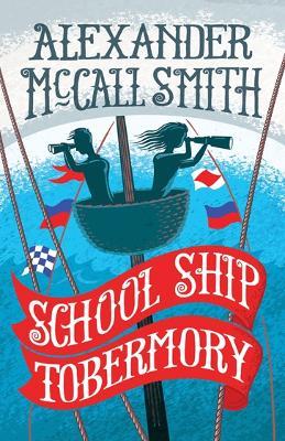 School Ship Tobermory by Alexander Mccall Smith