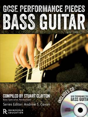 GCSE Performance Pieces: Bass Guitar by Stuart Clayton