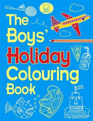 The Boys' Holiday Colouring Book by Jessie Eckel
