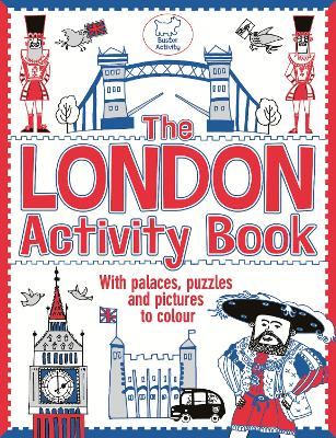 The London Activity Book With palaces, puzzles and pictures to colour by Ellen Bailey