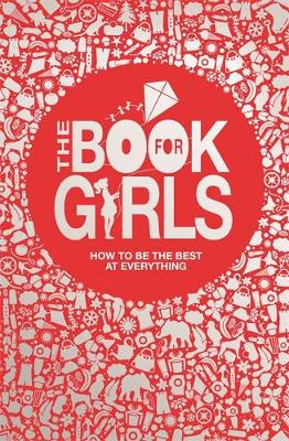 The Book For Girls by Juliana Foster, Sally Norton, Tracey Turner