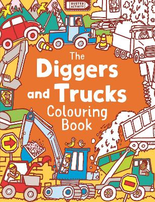 The Diggers and Trucks Colouring Book by Chris Dickason