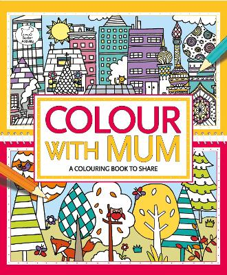 Colour With Mum by Hannah Wood, Jessie Eckel