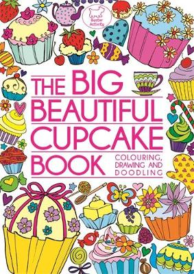 The Big Beautiful Cupcake Book by