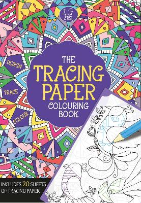 The Tracing Paper Colouring Book by Felicity French