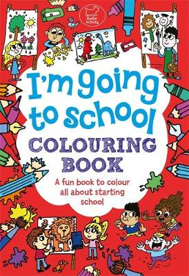 I'm Going To School Colouring Book by Chris Dickason