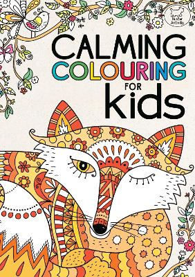 Calming Colouring for Kids by Felicity French