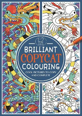 Brilliant Copycat Colouring Cool Pictures to Copy and Complete by Emily Golden Twomey