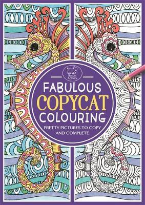Fabulous Copycat Colouring Pretty Pictures to Copy and Complete by Sally Moret