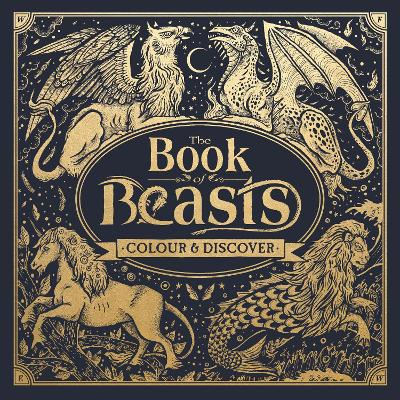 The Book of Beasts Colour and Discover by Angela (Illustrator) Rizza, Jonny Marx