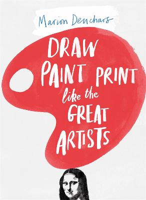 Let's Draw, Paint, Print Like the Great Artists by Marion Deuchars