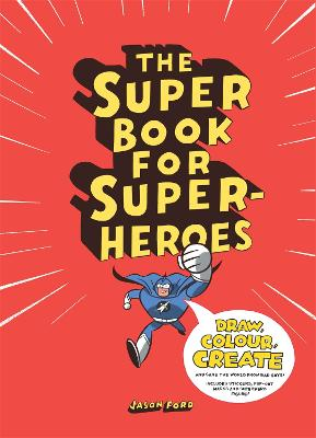 Super Book for Super Heroes by Jason Ford