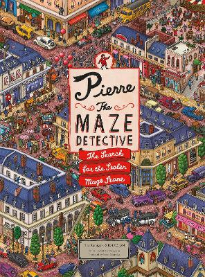 Pierre the Maze Detective The Search for the Stolen Maze Stone by Hiro Kamigaki