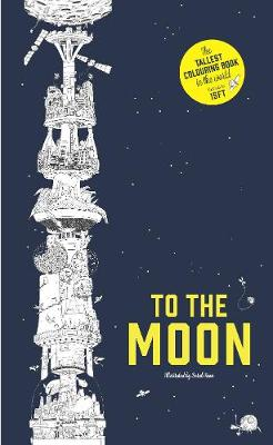 To the Moon: The World's Tallest Colouring Book by Sarah Yoon