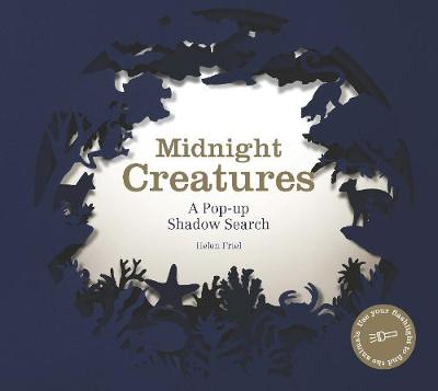 Midnight Creatures: A Pop-up Shadow Search Book by Helen Friel