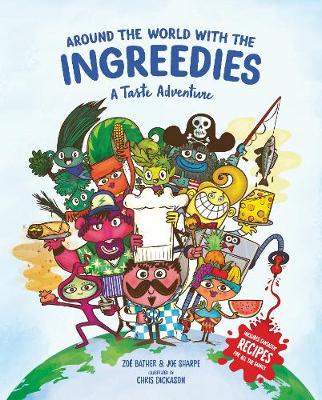 Around the World with the Ingreedies: A Taste Adventure by Zoe Bather