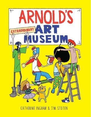 Arnold's Extraordinary Art Museum by Catherine Ingram