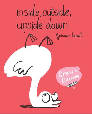 Inside, Outside, Upside Down by Yasmeen Ismail