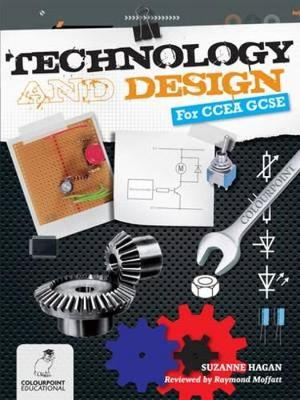 Technology and Design for CCEA GCSE by Suzanne Hagan