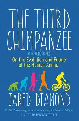 The Third Chimpanzee On the Evolution and Future of the Human Animal by Jared Diamond