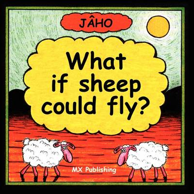 What If Sheep Could Fly? by JAHO