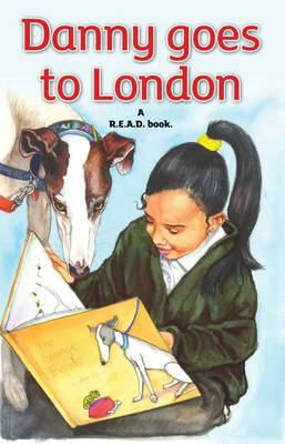 Danny Goes To London A R.E.A.D. Book. by JudyBee