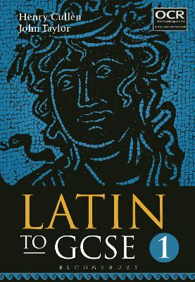 Latin to GCSE Part 1 by Henry Cullen, John Taylor