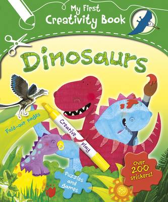 My First Creativity Book - Dinosaurs by Penny Worms