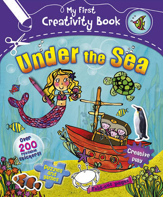 My First Creativity Book: Under the Sea by Fiona Munro