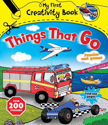 My First Creativity Book - Things That Go! by Emily Stead