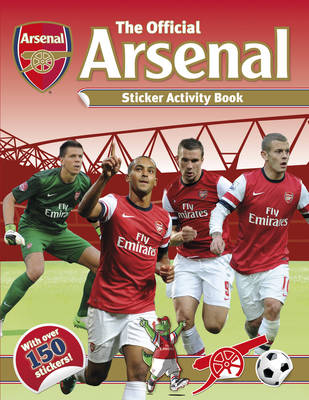 Official Arsenal Sticker Activity Book by Arsenal Football Club PLC
