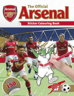 Official Arsenal Sticker Colouring Book by Arsenal Football Club PLC