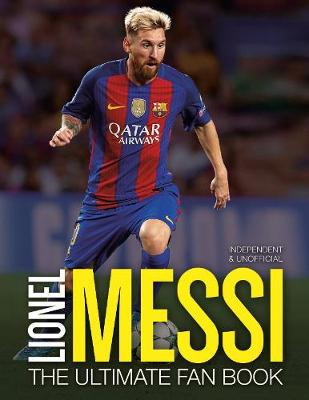 Lionel Messi: The Ultimate Fan Book by Mike Perez
