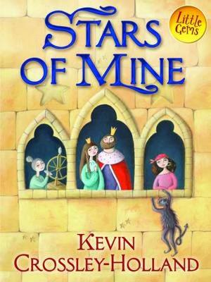 Stars of Mine by Kevin Crossley-Holland
