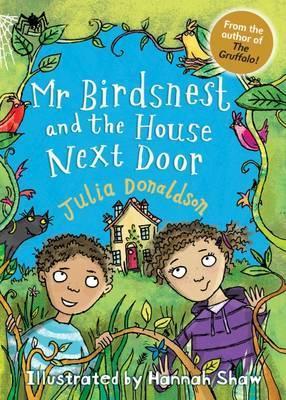 Mr Birdsnest and the House Next Door by Julia Donaldson, Catriona Black