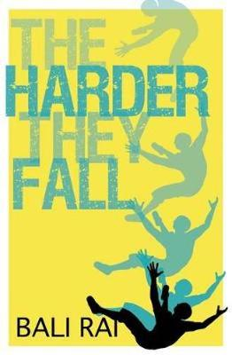 The Harder They Fall by Bali Rai