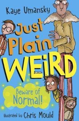 Just Plain Weird by Kaye Umansky