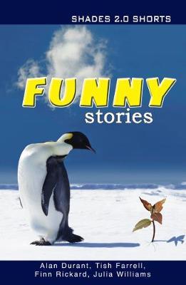 Funny Stories Shade Shorts 2.0 by Alan Durant, Julia Williams, Tish Farrell, Finn Rickard