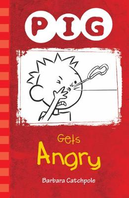 PIG Gets Angry by Barbara Catchpole