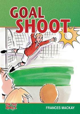 Goal Shoot by Frances (Frances Mackay  ) Mackay