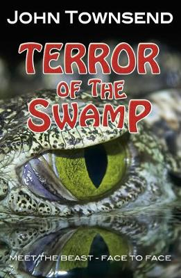Terror of the Swamp by John Townsend