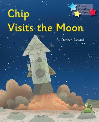 Chip Visits the Moon by Stephen Rickard