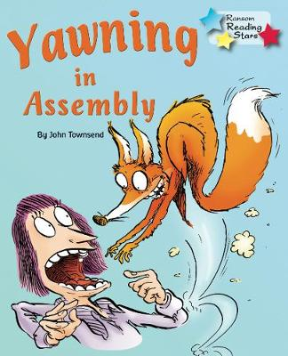 Yawning in Assembly by John Townsend