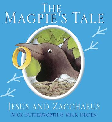 Magpie's Tale Jesus and Zaccheus by Nick Butterworth, Mick Inkpen