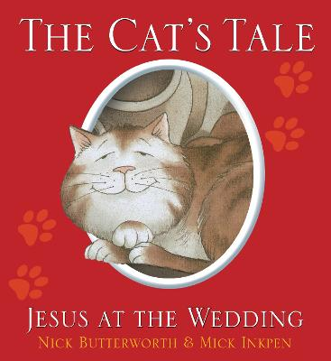 The Cat's Tale Jesus and the Wedding by Nick Butterworth, Mick Inkpen