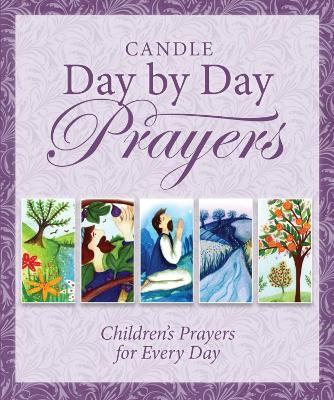 Candle Day by Day Prayers Children's Prayers for Every Day by Juliet David