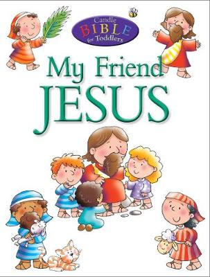 My Friend Jesus by Juliet David