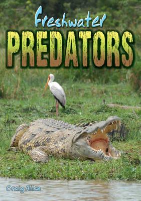 Freshwater Predators by Craig Allen